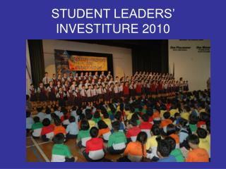 STUDENT LEADERS' INVESTITURE 2010