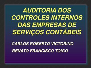 AUDITORIA DOS CONTROLES INTERNOS DAS EMPRESAS DE SERVI�OS CONT�BEIS