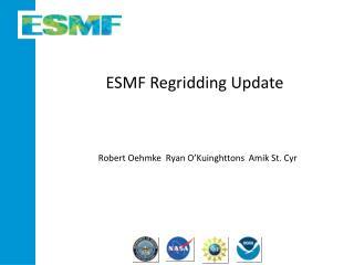 ESMF Regridding Update