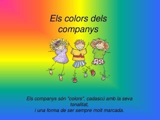 Els colors dels companys