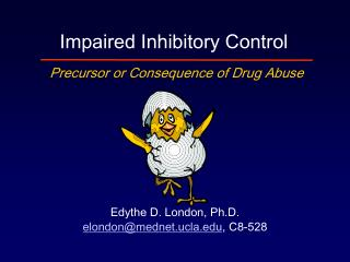 Impaired Inhibitory Control Precursor or Consequence of Drug Abuse