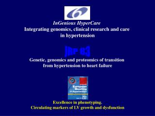 InGenious HyperCare  Integrating genomics, clinical research and care  in hypertension    Genetic, genomics and proteomi