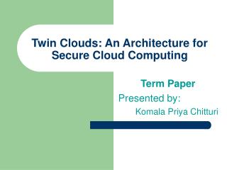Twin Clouds: An Architecture for Secure Cloud Computing