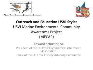 Outreach and Education USVI Style: USVI Marine Environmental Community Awareness Project (MECAP)