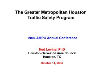 The Greater Metropolitan Houston Traffic Safety Program