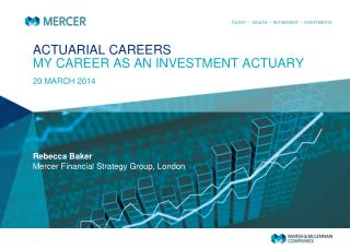 ACTUARIAL CAREERS MY CAREER AS AN INVESTMENT ACTUARY