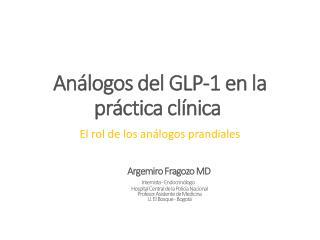 Análogos  del GLP-1  en la práctica clínica