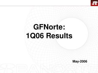 GFNorte: 1Q06 Results