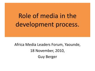 Role of media in the development process.