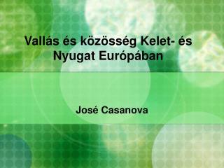 Vallás és közösség Kelet- és Nyugat Európában