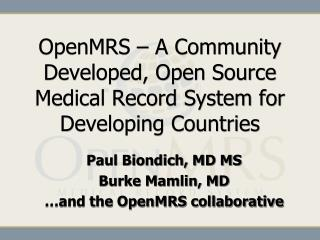 OpenMRS  – A Community Developed, Open Source Medical Record System for Developing Countries