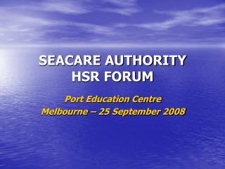 SEACARE AUTHORITY HSR FORUM