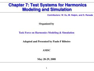 Chapter 7: Test Systems for Harmonics Modeling and Simulation