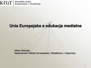 Unia Europejska a edukacja medialna