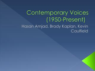 Contemporary Voices (1950-Present)