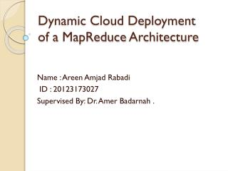 Dynamic Cloud Deployment  of a  MapReduce  Architecture