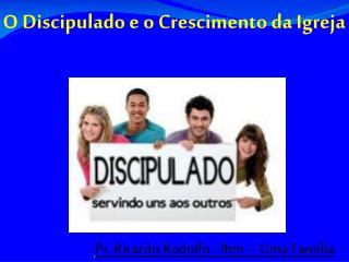 O Discipulado e o Crescimento da Igreja