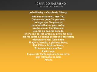João Wesley – Oração de Aliança: Não sou mais meu, mas Teu. Coloca-me onde Tu quiseres,