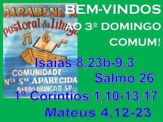 BEM-VINDOS AO 3º DOMINGO  COMUM!