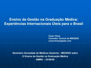 Ensino da Gestão na Graduação Médica:  Experiências Internacionais Úteis para o Brasil
