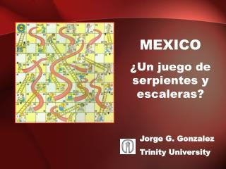 MEXICO ¿Un juego de serpientes y escaleras?