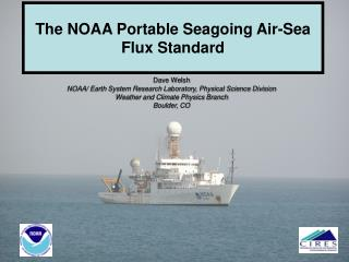 The NOAA Portable Seagoing Air-Sea Flux Standard