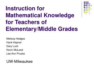 Instruction for Mathematical Knowledge for Teachers of Elementary/Middle Grades