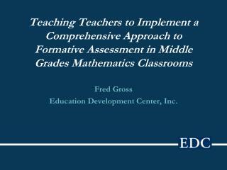 Fred Gross Education Development Center, Inc.