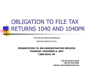 OBLIGATION TO FILE TAX RETURNS 1040 AND 1040PR