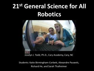 21 st  General Science for All Robotics