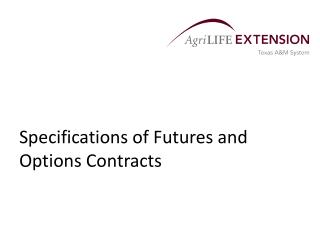 Specifications of Futures and Options Contracts