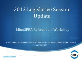 2013 Legislative Session Update MinnSPRA Referendum Workshop