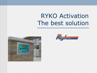 RYKO Activation  The best solution