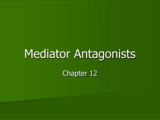 Mediator Antagonists