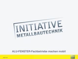 ALU-FENSTER-Fachbetriebe machen mobil