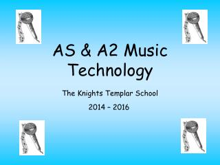 AS & A2 Music Technology The Knights Templar School