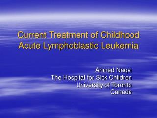 Current Treatment of Childhood Acute Lymphoblastic Leukemia