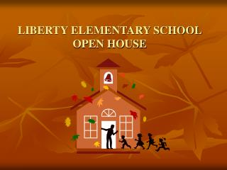 LIBERTY ELEMENTARY SCHOOL OPEN HOUSE