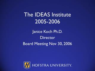 The IDEAS Institute 2005-2006