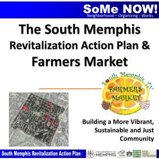 The South  Memphis Revitalization Action Plan & Farmers Market