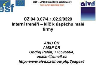 CZ.04.3.07/4.1.02.2/0329 Interní trenéři –  klíč  k úspěchu malé firmy