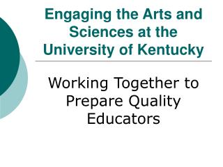 Engaging the Arts and Sciences at the University of Kentucky