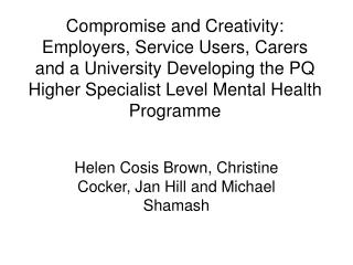 Helen Cosis Brown, Christine Cocker, Jan Hill and Michael Shamash