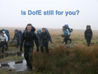 Is DofE still for you?