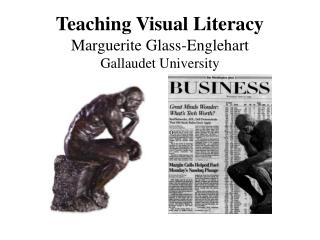 Teaching Visual Literacy Marguerite Glass-Englehart Gallaudet University