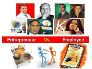 Entrepreneur   Vs.  Employee