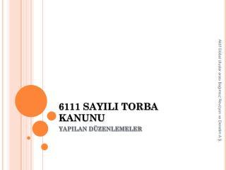 6111 SAYILI TORBA KANUNU