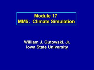 Module 17  MM5:  Climate Simulation