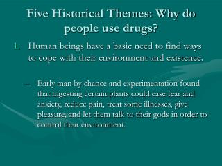 Five Historical Themes: Why do people use drugs