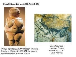 Paleolithic period (c. 40,000-7,000 BCE):